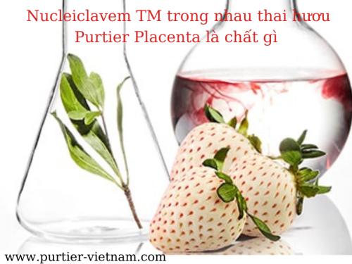 Nucleiclavem TM trong nhau thai hươu Purtier Placenta là chất gì
